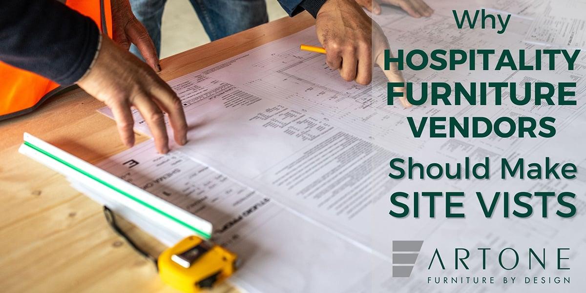 Why Hospitality Furniture Vendors Should Make Site Visits