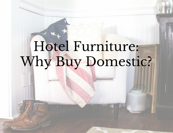 8 Supply Chain Benefits Of Domestic Hotel Furniture
